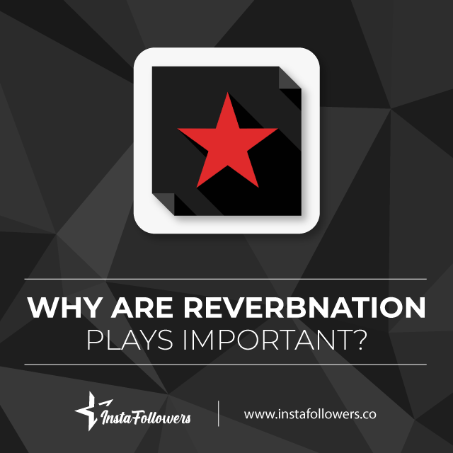 why are reverbnation plays important