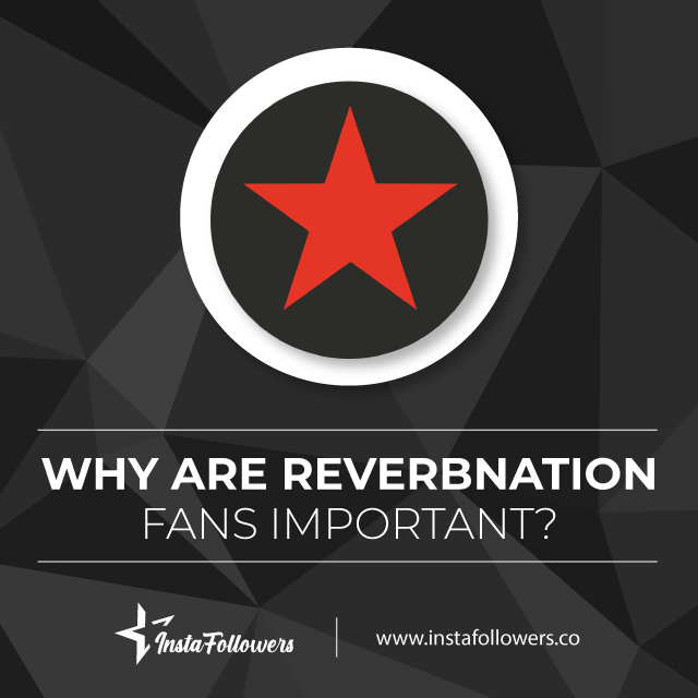 why are reverbnation fans important