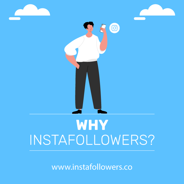 Why InstaFollowers