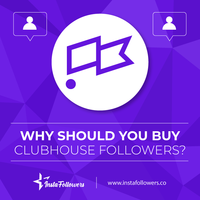 why should you buy clubhouse followers