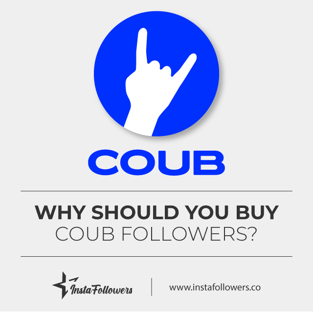 why should you buy coub followers