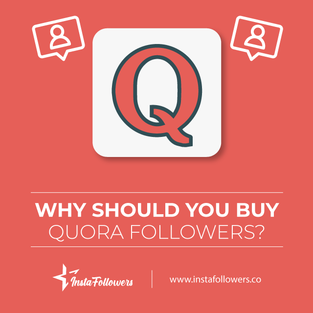 Buy Quora Followers with PayPal - Real,Cheap | InstaFollowers
