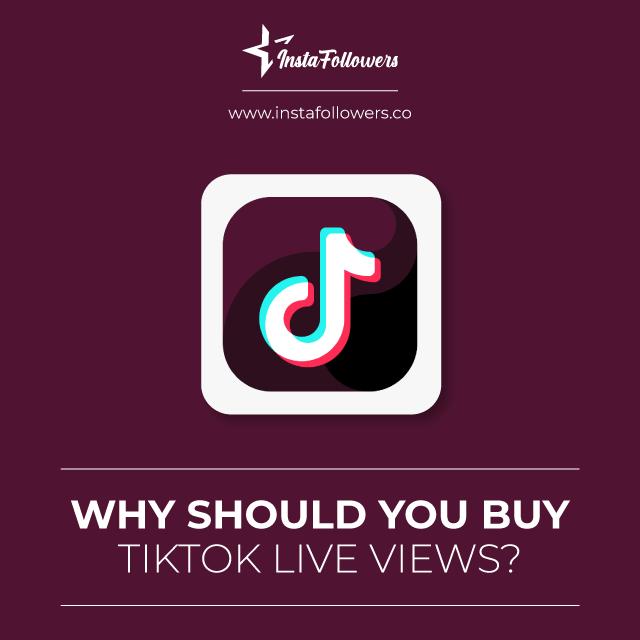 why should you buy tiktok live views
