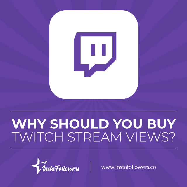 why should you buy twitch stream views