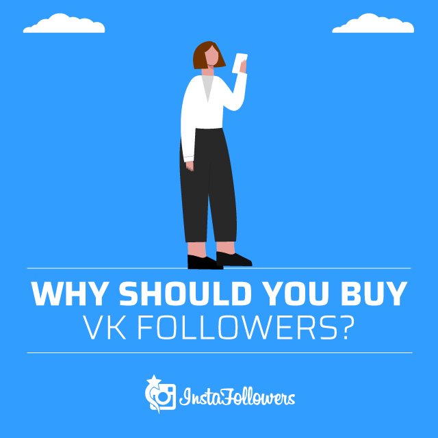 Why Should You Buy VK Followers