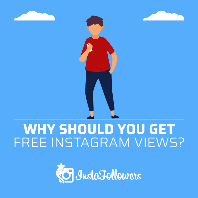 Why Should You Get Free Instagram Views