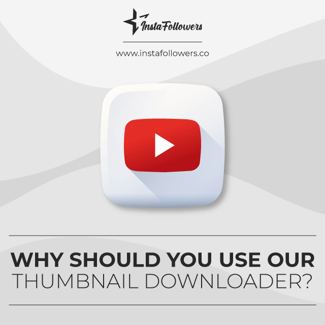 why should you use our youtube thumbnail downloader