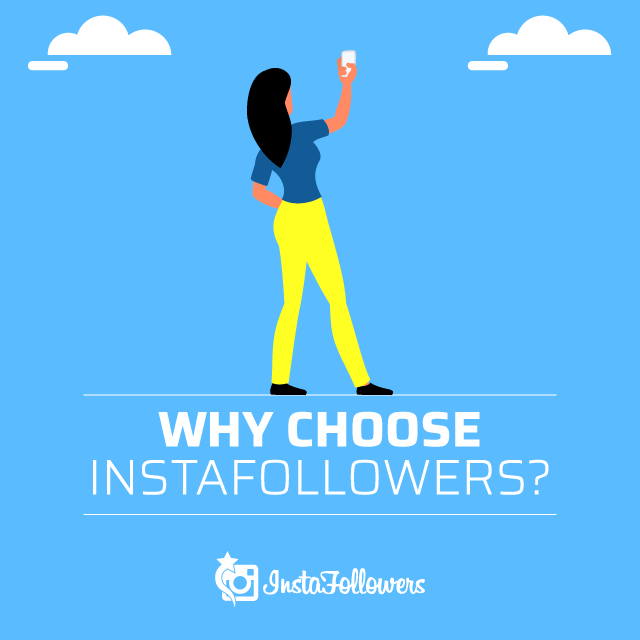 Why Choose InstaFollowers